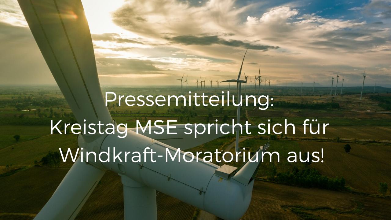 Kreistag MSE spricht sich für Windkraft-Moratorium aus!